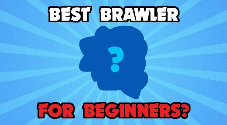 best brawler for beginners