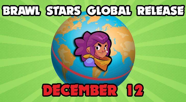brawl stars global release december 12