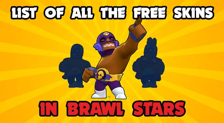 list of all the free skins in brawl stars