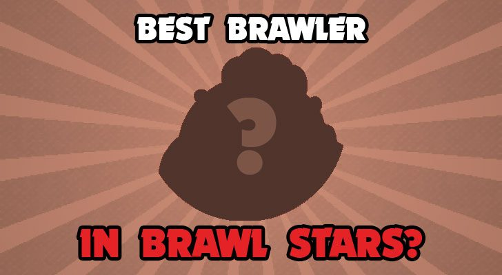 who is the best brawler in brawl stars