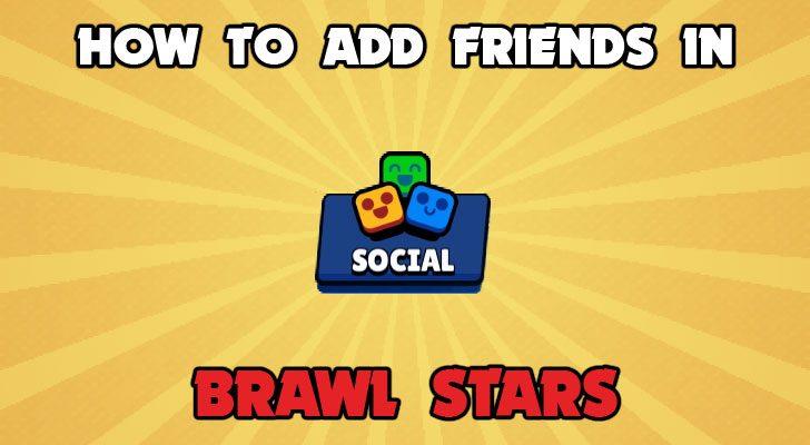 how to add friends in brawl stars