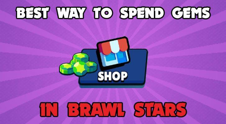best way to spend gems in Brawl Stars