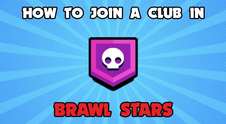 How to join a club in brawl stars