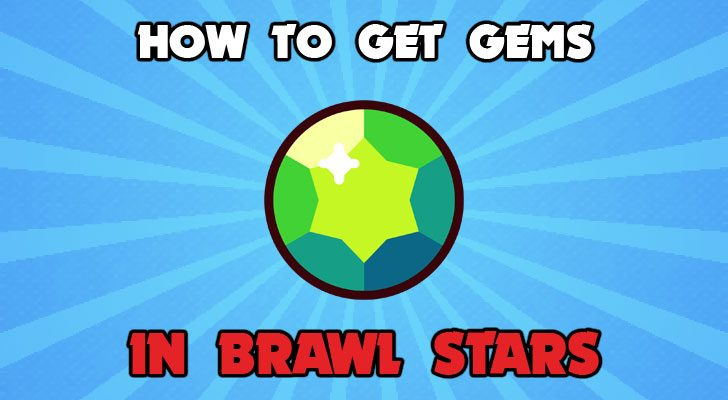 how to get gems in brawl stars