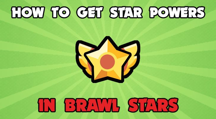 how to get star powers in brawl stars