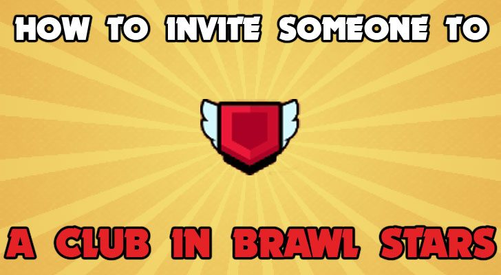 How to invite someone to a club in Brawl Stars