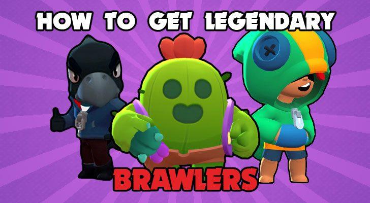 how to get legendary brawlers in brawl stars